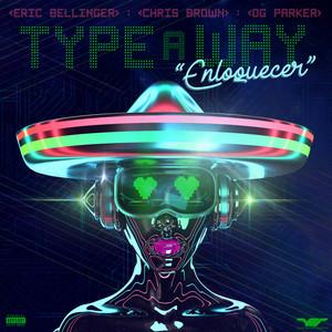 Type a Way (feat. Chris Brown & OG Parker) [Spanish Remix]
