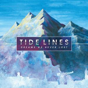 Dreams We Never Lost - Tide Lines