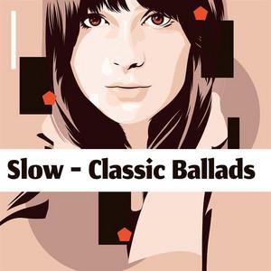 Slow - Classic Ballads