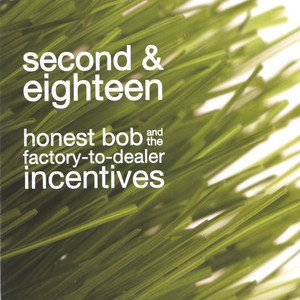 Honest Bob and the Factory-to-Dealer Incentives – I Dont Want to Hear About Your Crappy Boyfriend (Studio Acapella)