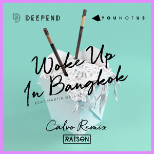 Woke up in Bangkok (feat. Martin Gallop) [Calvo Remix]