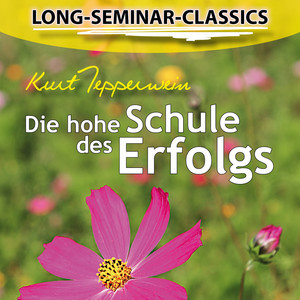 Long-Seminar-Classics - Die hohe Schule des Erfolgs Audiobook