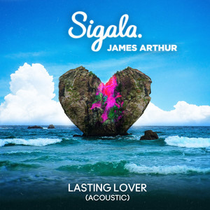 Lasting Lover - Acoustic by Sigala, James Arthur