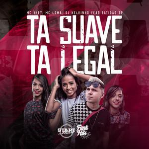 Tá Suave, Tá Legal