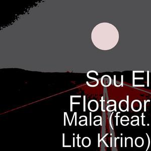 Mala (feat. Lito Kirino)