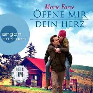Öffne mir dein Herz - Lost in Love - Die Green-Mountain-Serie 6 (Ungekürzte Lesung) Hörbuch kostenlos