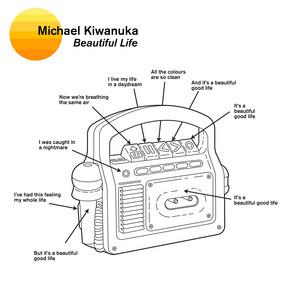 Beautiful Life - Edit by Michael Kiwanuka