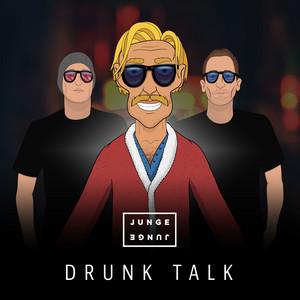 Drunk Talk