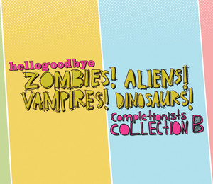 Zombies! Aliens! Vampires! Dinosaurs! Completionist Collection B