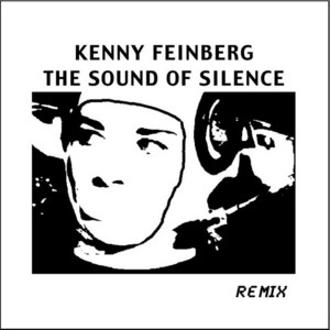 The Sound of Silence (Remix) by Kenny Feinberg
