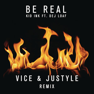Be Real (feat. DeJ Loaf) [Vice & Justyle Remix]