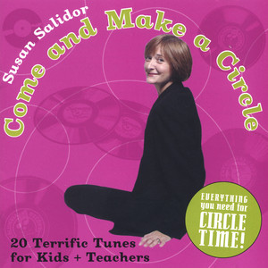 Come And Make A Circle: Twenty Terrific Songs For Kids And Teachers