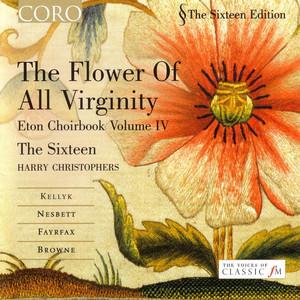 The Flower Of All Virginity: Eton Choirbook Volume IV