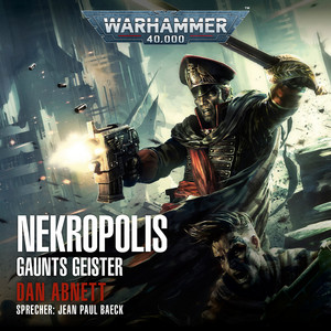 Warhammer 40,000 - Gaunts Geister 3: Nekropolis Audiobook
