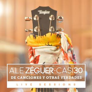 Casi 30 (De Canciones y Otras Verdades) [Live] - Ale Zéguer