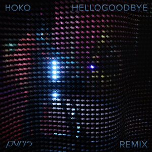 Hellogoodbye (PVRIS Remix)