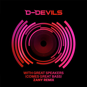With Great Speakers (Comes Great Bass) (Zany Remix)