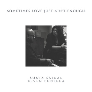 Sometimes Love Just Ain't Enough by Beven Fonseca, Sonia Saigal