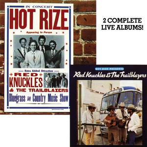 Hot Rize Presents Red Knuckles & The Trailblazers / Hot Rize In Concert (Live) album
