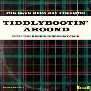 Tiddlybootin' Aroond