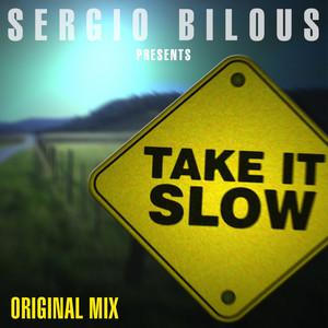 Take It Slow by Sergio Bilous
