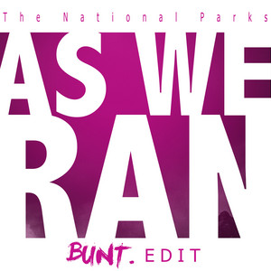 As We Ran (Bunt. Edit)