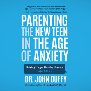 Parenting the New Teen in the Age of Anxiety (Unabridged) Audiobook