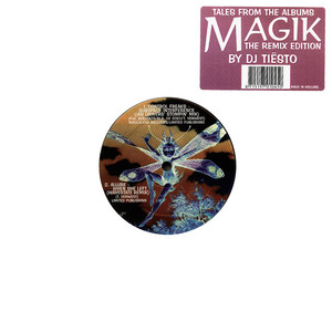 Tales from the albums Magik: The Remix Edition (Mixed by DJ Tiësto)