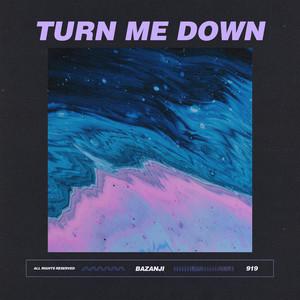 Turn Me Down