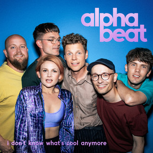 Alphabeat - I Don't know whats cool anymore