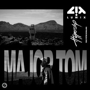 LUM!X & Hyperclap Feat. Peter Schilling - Major Tom