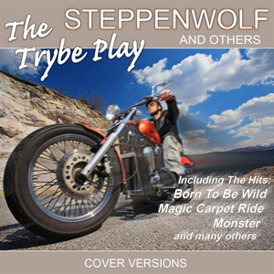 The Trybe Play Steppenwolf And Others album