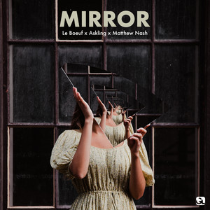 Le Boeuf x Askling x Matthew Nash - Mirror