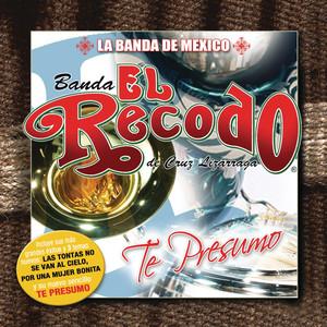 Te Presumo - Banda El Recodo