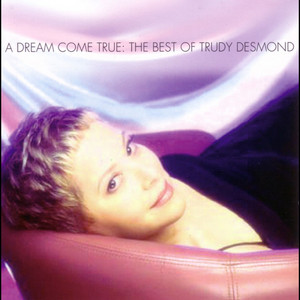 A Dream Come True: The Best of Trudy Desmond album