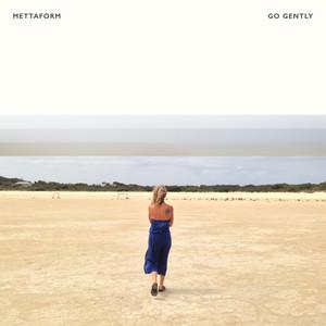 Go Gently by MettaForm