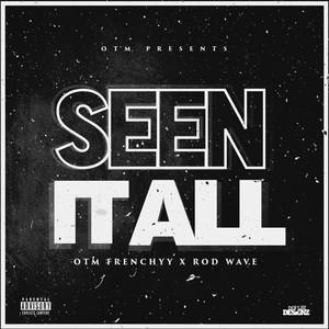 Seen It All (feat. Rod Wave)