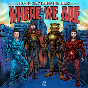 Where We Are (with Adventure Club & JT Roach)