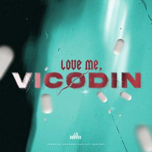 Love Me, Vicodin