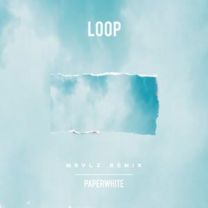 Loop (MRVLZ Remix)