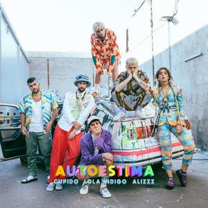 Autoestima (Feat. Lola Indigo, Alizzz) [Remix] - Cupido