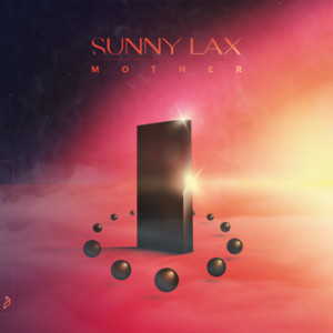 Mother - Extended Mix by Sunny Lax