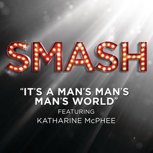 It's A Man's Man's Man's World (SMASH Cast Version) [feat. Katharine McPhee]