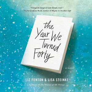 The Year We Turned Forty (Unabridged) Audiobook