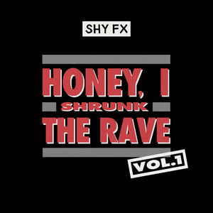 Honey, I Shrunk The Rave, Vol. 1 (DJ Mix) album