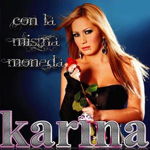 Con la Misma Moneda - Karina