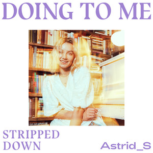 Doing To Me (Stripped Down)