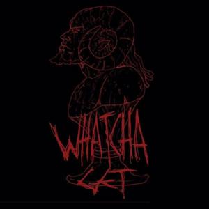 Whatcha Get