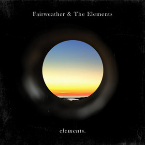 Fairweather & the Elements tickets and 2021 tour dates
