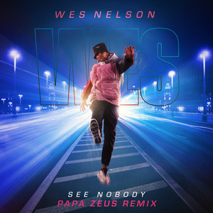 See Nobody by Wes Nelson, Hardy Caprio